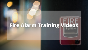 Fire Alarm Training Videos