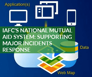 Webinar:IAFC's National Mutual Aid System: Supporting Response to Major Incidents
