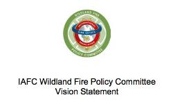 IAFC Wildland Fire Policy Committee Vision Statement