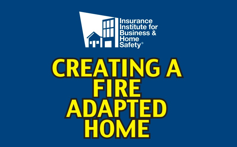 IBHS Guide to Creating Fire Adapted Home