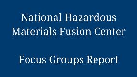 National Hazardous Materials Fusion Center - Focus Groups Report 1280x720