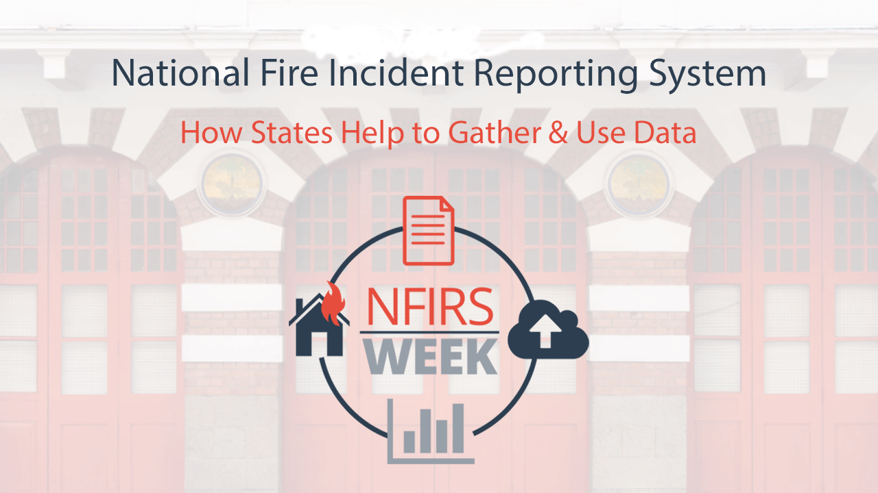 NFIRS Webinar - How States Help to Gather and Use Data