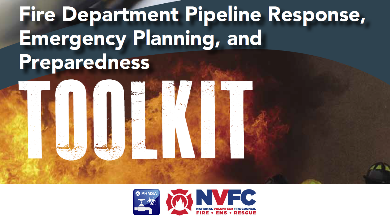 Fire Department Pipeline Response, Emergency Planning, and  Preparedness Toolkit