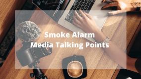 Smoke Alarm Media Talking Points