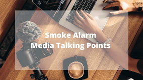 Smoke Alarm Media Talking Points