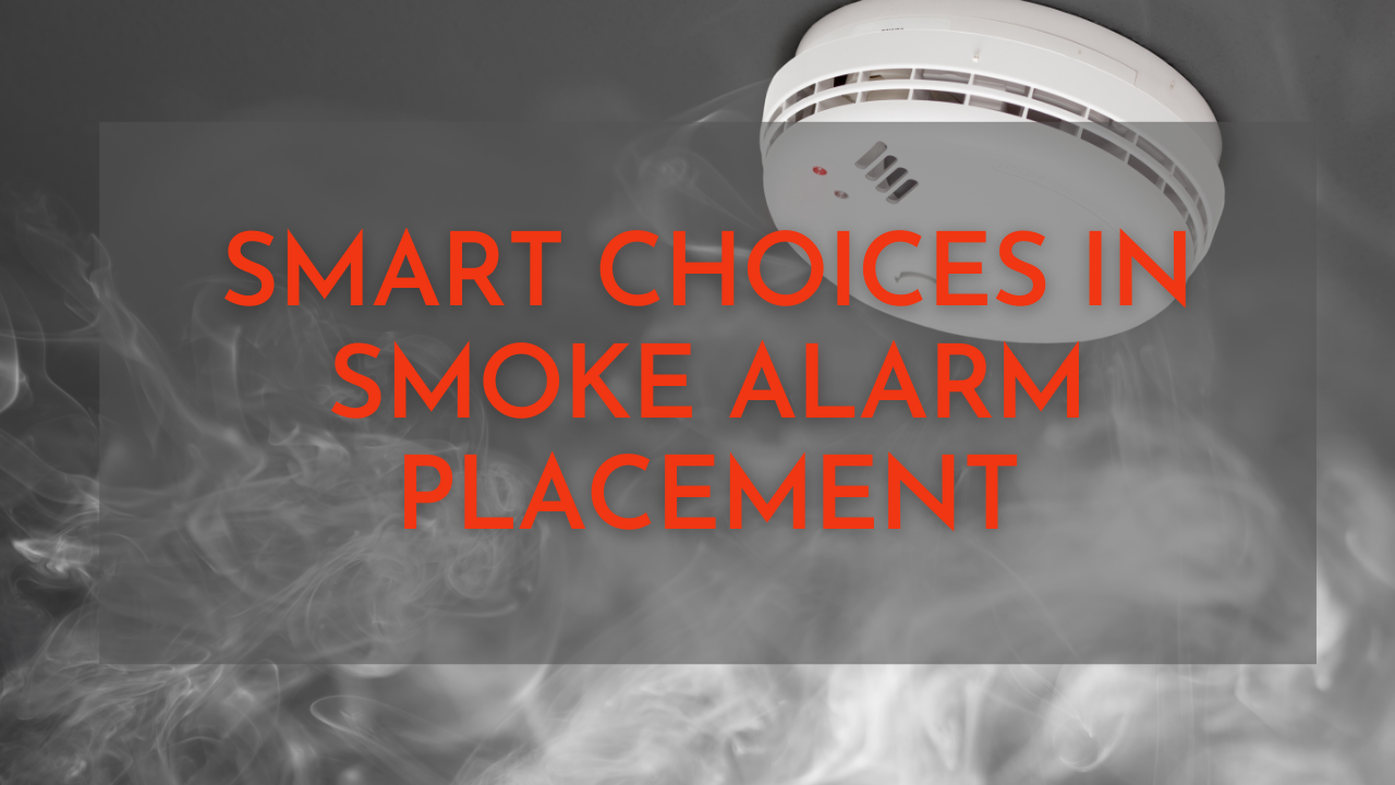 Smart Choices in Smoke Alarm Placement