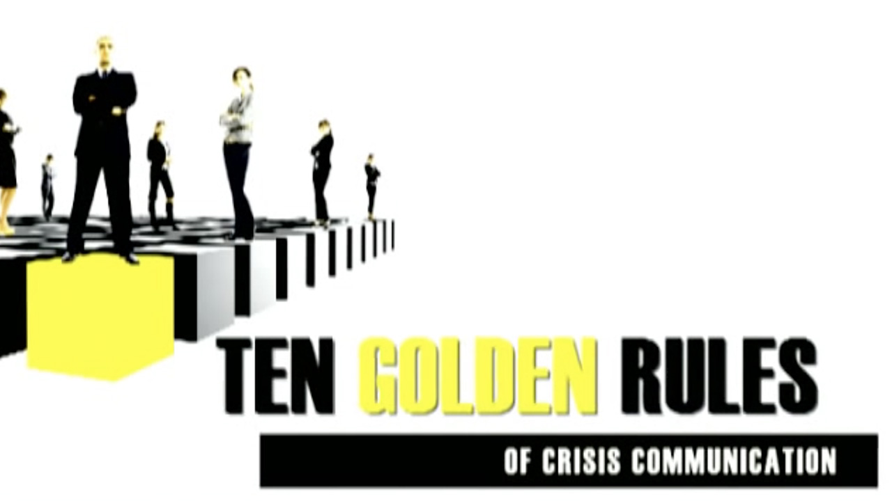 Video: 10 golden rules of crisis communication