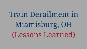 Train Derailment in Miamisburg, OH (Lessons Learned)