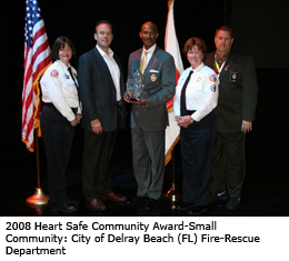 2008 Heart Safe Community Award-Small Community: City of Delray Beach (FL) Fire-Rescue Department